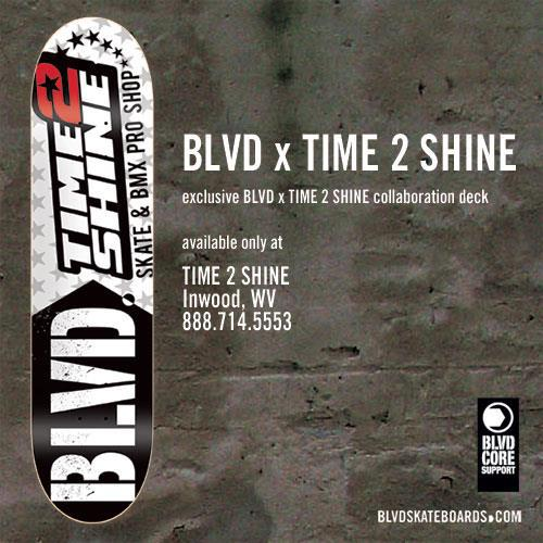 BLVD x Time 2 Shine Collaboration Deck